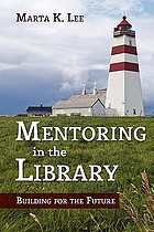 Mentoring in the library : building for the future