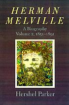 Herman Melville. 2 i bestilling : a biography