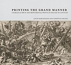 Printing the grand manner : Charles Le Brun and monumental prints in the age of Louis XIV