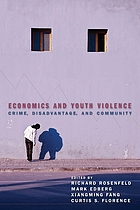 Economics and youth violence : crime, disadvantage, and community