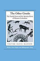 The Other Greeks: The Family Farm and the Agrarian Roots of Western Civilization cover image