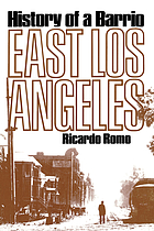 East Los Angeles : history of a barrio