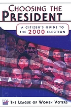 Choosing the president : a citizen's guide to the 2000 election