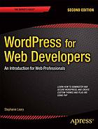 Wordpress for web developers : an introduction for web professionals