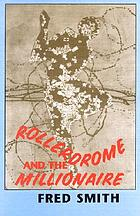 Rollerdrome and the millionaire : poems