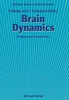 Brain Dynamics : Progress and Perspectives