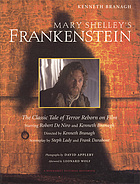 Mary Shelley's Frankenstein : the classic tale of terror reborn on film ; with the screenplay by Steph Lady and Frank Darabont