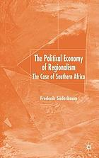 The political economy of regionalism : the case of southern Africa