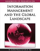 Handbook of research on information management and the global landscape