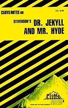 Dr. Jekyll and Mr. Hyde : notes, including life of the author, general plot summary, list of characters, summaries and critical commentaries, character analyses, questions for review, essay topics, selected bibliography