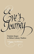 Eve's journey : feminine images in Hebraic literary tradition