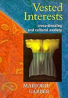 Vested interests : cross-dressing & cultural anxiety