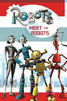 Meet the robots