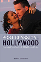Post-classical Hollywood : film industry, style and ideology since 1945
