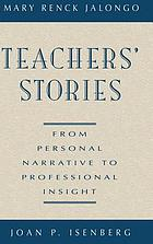 Teachers' stories : from personal narrative to professional insight