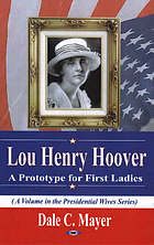 Lou Henry Hoover : a prototype for first ladies