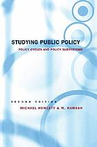 Studying public policy : policy cycles and policy subsystems