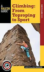 Climbing : from Toproping to sport