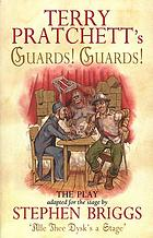 Terry Pratchett's Guards! guards! : the play