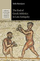 The end of Greek athletics in late Antiquity