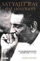 Satyajit Ray : the inner eye : the biography of a master film-maker