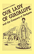 Our Lady of Guadalupe and the conquest of darkness by  Warren Hasty Carroll