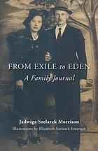 From exile to Eden : a family journal