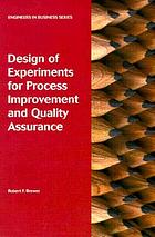 Design of experiments for process improvement and quality assurance