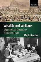 Wealth and welfare : an economic and social history of Britain, 1851-1951