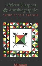 The African diaspora & autobiographics : skeins of self and skin