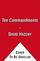 The Ten Commandments : how our most ancient moral text can renew modern life