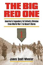 The Big Red One : America's legendary 1st Infantry Division from World War I to Desert Storm