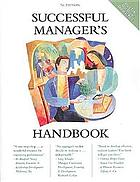 Successful manager's handbook : develop yourself, coach others
