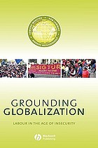 Grounding globalization : labour in the age of insecurity.