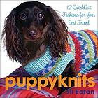 Puppyknits : 12 quickknit fashions for your best friend