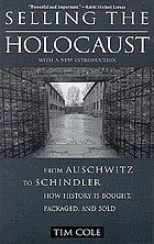 Selling the Holocaust : from Auschwitz to Schindler : how history is bought, packaged, and sold