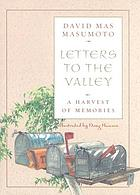 Letters to the valley : a harvest of memories