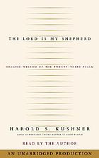 The Lord is my shepherd : healing wisdom of the Twenty-third Psalm