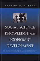 Social science knowledge and economic development : an institutional design perspective