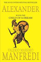 Alexander : child of a dream