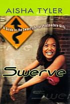 Swerve : reckless observations of a postmodern girls