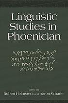 Linguistic studies in Phoenician : in memory of J. Brian Peckham