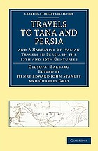 Travels to Tana and Persia. And, A narative of Italian travels in Persia in the 15th and 16th centuries