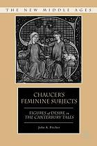 Chaucer's feminine subjects : figures of desire in the Canterbury tales