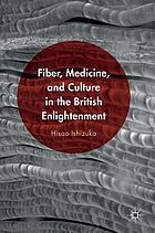 Fiber, medicine, and culture in the british enlightenment.