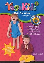 YogaKids. 3, Silly to calm for ages 3-6