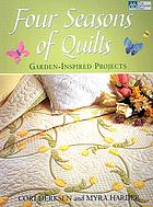Four seasons of quilts : garden inspired projects