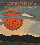 Made in the U.S.A. : American art from the Phillips Collection 1850-1970
