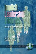Implicit leadership theories : essays and explorations