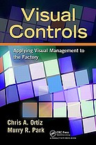 Visual controls : applying visual management to the factory